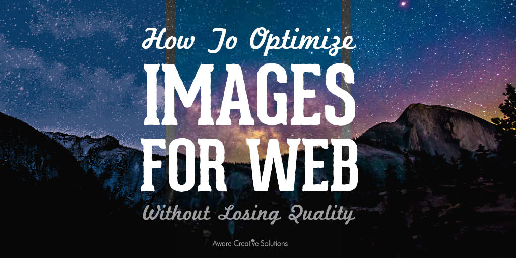 How To Optimize Images for Web Without Losing Quality